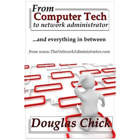 From Computer Tech to Network Administrator (and everything in between) -