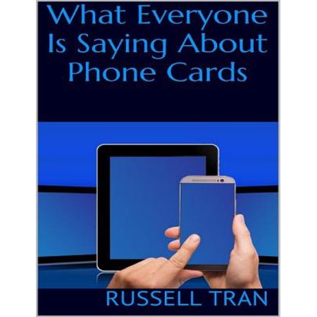 What Everyone Is Saying About Phone Cards - eBook (Card Sayings)