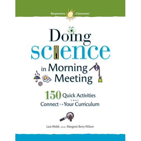 Doing Science in Morning Meeting 150 Quick Activities That Connect to Your