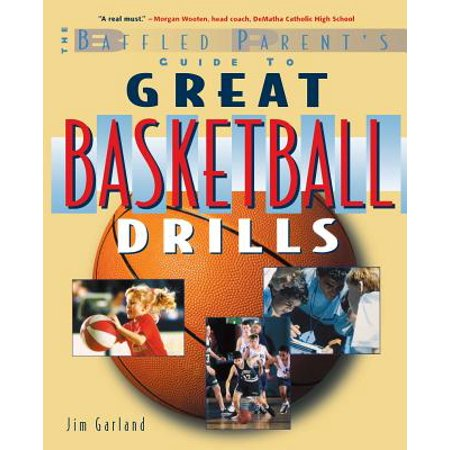 The Baffled Parent's Guide to Great Basketball