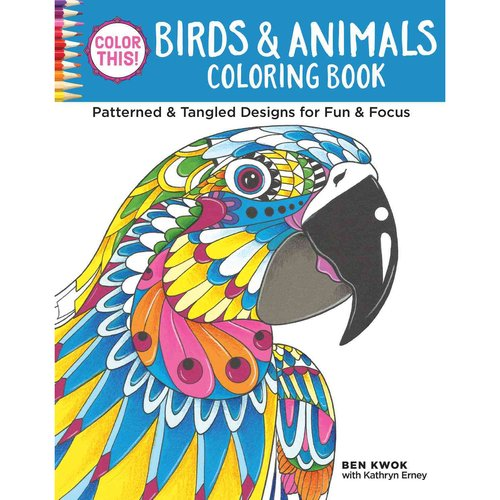 Color This! Birds & Animals Coloring Book: Patterned & Tangled Designs for Fun & Focus
