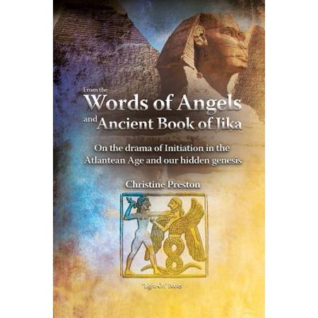 From the Words of Angels and Ancient Book of Jika - On the Drama of Initiation in the Atlantean Age and Our Hidden Genesis