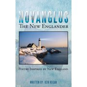 Novanglus the New Englander : Poetry Inspired by New England