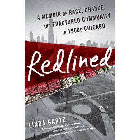 - Redlined : A Memoir of Race, Change, and Fractured Community in 1960s Chicago