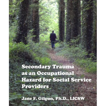 Secondary Trauma as an Occupational Hazard for Social Service Providers -