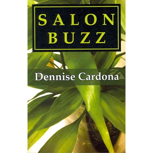 Salon Buzz: Marketing and Management Ideas for Ultimate Success