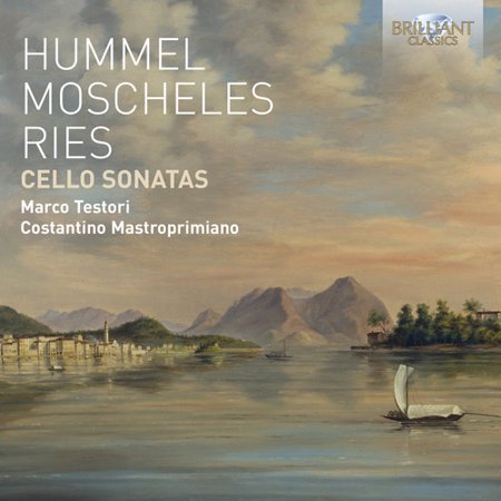 Hummel / Moscheles / Ries: Cello Sonatas