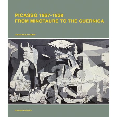 Picasso 1926-1939: From Minotaur to Guernica (Hardcover)