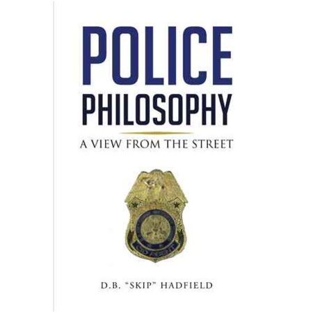 Police Philosophy  A View From The Street