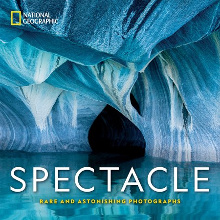 National Geographic Spectacle : Rare and Astonishing Photographs