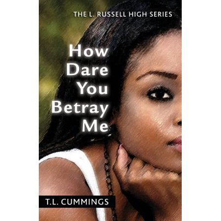 How Dare You Betray Me : The L. Russell High - Rydell High