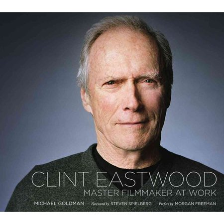Clint Eastwood: A Master Filmmaker at Work by