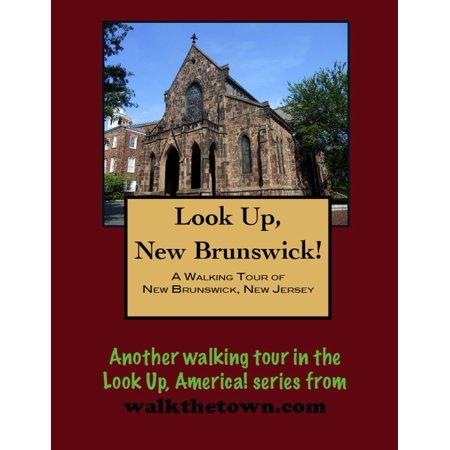 A Walking Tour of New Brunswick, New Jersey - (New Jersey East Brunswick)