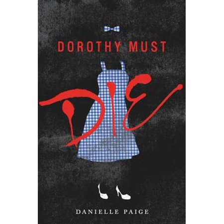 Dorothy Must Die - eBook - Teen Dorothy