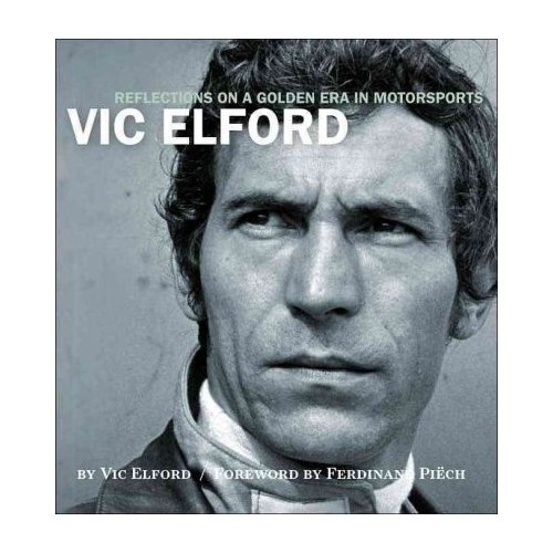 Vic Elford: Reflections on a Golden Age in Motorsports