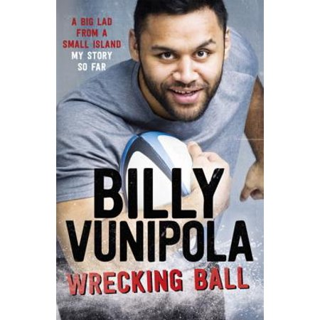 Wrecking Ball: A Big Lad From a Small Island - My Story So Far -
