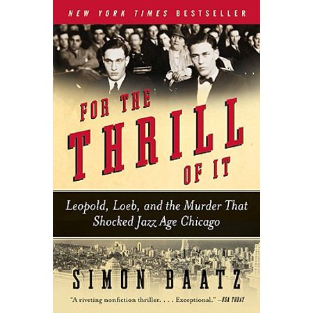Halloween Chicago Murders (For the Thrill of It : Leopold, Loeb, and the Murder That Shocked Jazz Age)