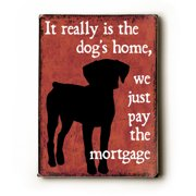 Artehouse LLC Dog's Home by Kate Ward Thacker Graphic Art Plaque