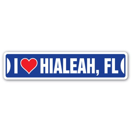 I LOVE HIALEAH, FLORIDA Street Sign fl city state us wall road décor gift