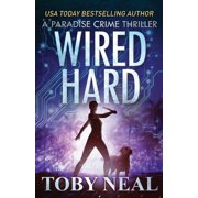 Paradise Crime Thrillers: Wired Hard (Paperback)