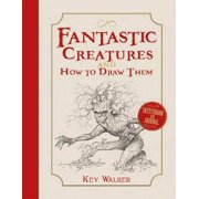 FANTASTIC CREATURES & HOW TO DRAW THEM