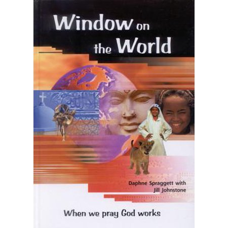 Window on the World : When We Pray God Works