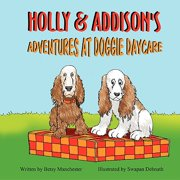 Holly & Addison's Adventures at Doggie Daycare
