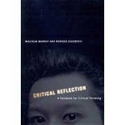 Critical Reflection : A Textbook for Critical Thinking