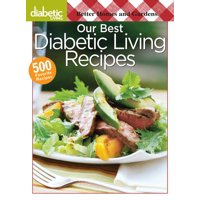 Better Homes and Gardens Diabetic Living : Our Best Diabetic Living Recipes