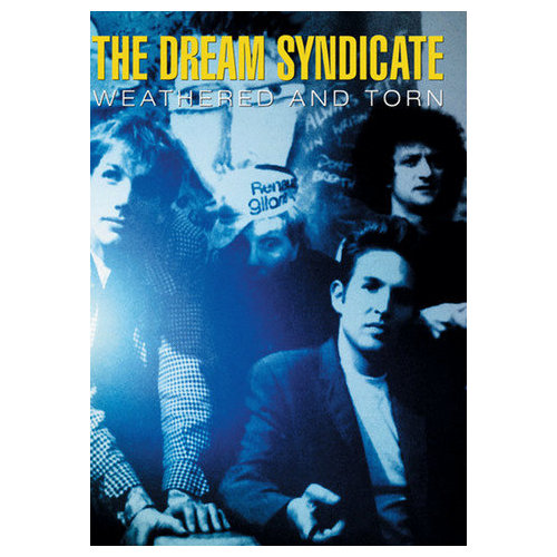 Dream Syndicate: Weathered and Torn (1988)