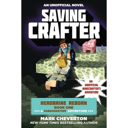 SAVING CRAFTER: HEROBRINE REBORN BOOK ONE: A GAMEK