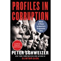 Profiles in Corruption: Abuse of Power by America's Progressive Elite (Paperback)(Large Print)