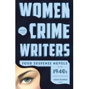 Women Crime Writers: Four Suspense Novels of the 1940s (LOA #268) : Laura / The Horizontal Man / In a Lonely Place / The Blank Wall