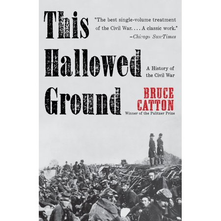This Hallowed Ground : A History of the Civil War