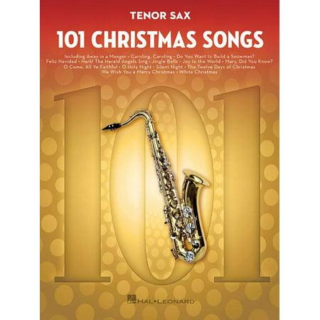 101 Christmas Songs: For Tenor Sax (Paperback) ()