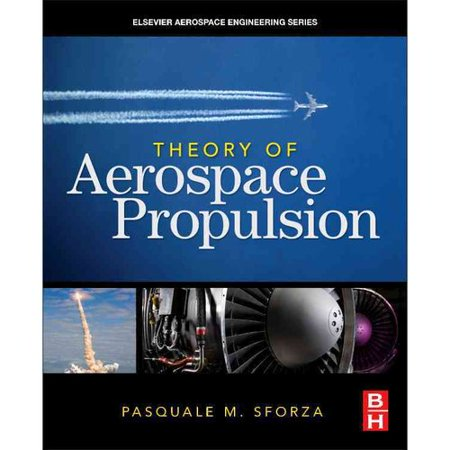 Theory Of Aerospace Propulsion By Pasquale M Sforza