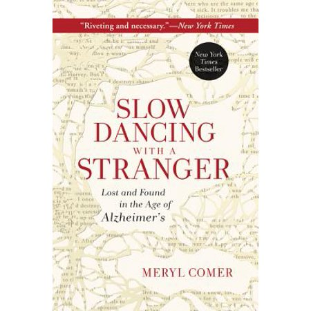 Slow Dancing with a Stranger : Lost and Found in the Age of