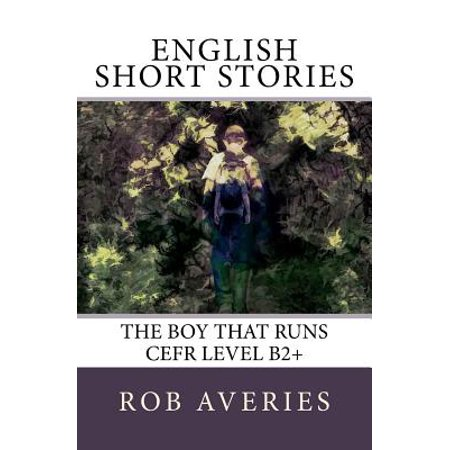 English Short Stories : The Boy That Runs (CEFR Level (A Very Short Ghost Story In English)