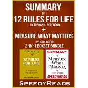 Summary of 12 Rules for Life: An Antidote to Chaos by Jordan B. Peterson + Summary of Measure What Matters by John Doerr 2-in-1 Boxset Bundle - eBook