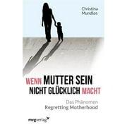 Wenn Mutter sein nicht glcklich macht - eBook