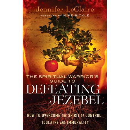 The Spiritual Warrior's Guide to Defeating Jezebel (Paperback) for $<!---->