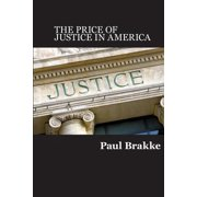 The Price of Justice : Commentaries on the Criminal Justice System and Ways to Fix What's Wrong