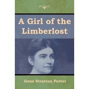 A Girl of the Limberlost (Paperback)