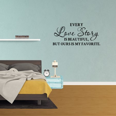 Wall Decal Quote Every Love Story Is Beautiful But Ours Is My Favorite  Words Bedroom Lettering Vinyl Home Sticker JP911