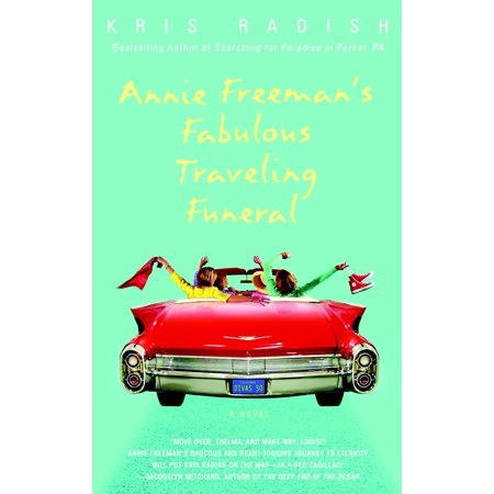 Annie Freeman's Fabulous Traveling Funeral : A