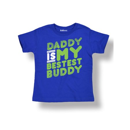 Daddy Is My Best Buddy - Fathers Day Gift Toddler Short Sleeve (Best Gift For My Father In Law)