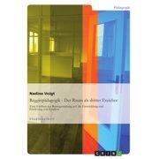 Reggiopädagogik - Der Raum als dritter Erzieher - eBook