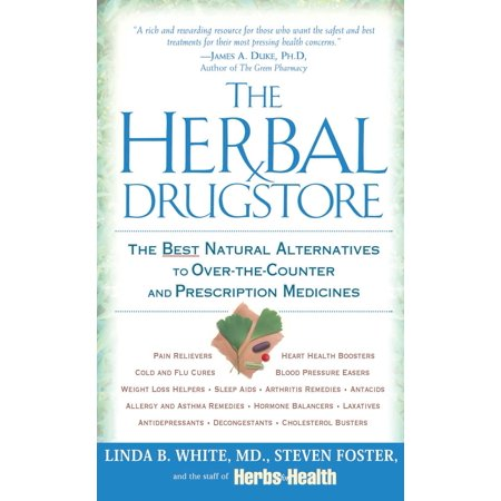 The Herbal Drugstore : The Best Natural Alternatives to Over-the-Counter and Prescription (Best Earache Medicine Over The Counter)