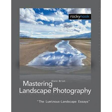 Mastering Landscape Photography : The Luminous-Landscape (Best Budget Lens For Landscape Photography)