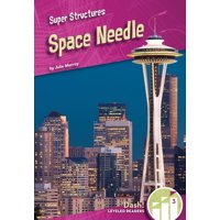 Super Structures: Space Needle (Hardcover)